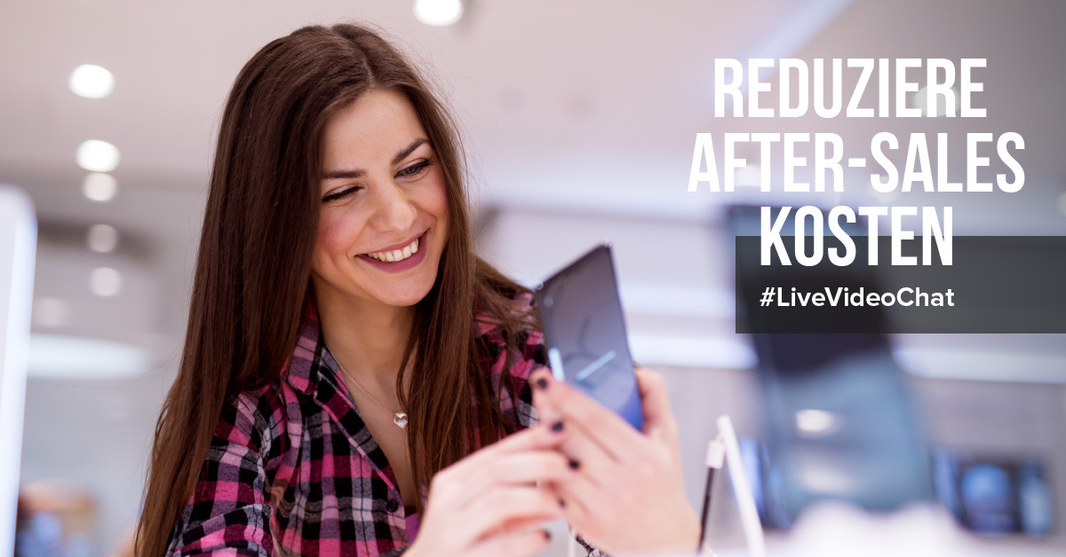 Live-Video-Chat-Integration reduziert die After-Sales-Kosten