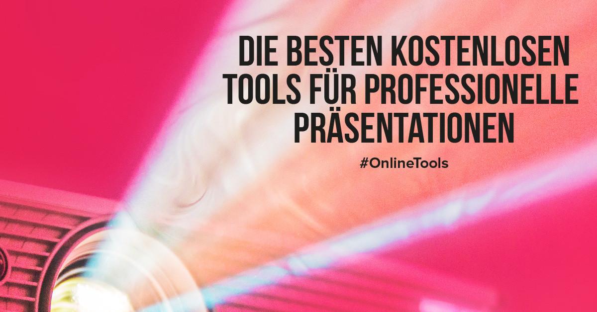 Die besten kostenlosen Tools für professionelle Präsentationen